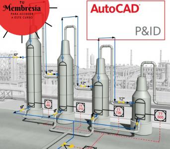 AutoCAD P&ID – Interpretación y elaboración de P&ID
